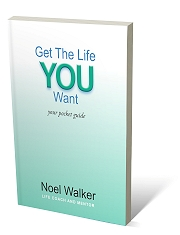 Noel Walker: Get the life you want Pocket Guide, cover
