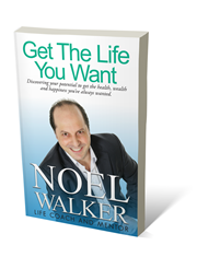Noel Walker: Get the life you want, cover